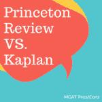 Princeton Review MCAT VS Kaplan MCAT