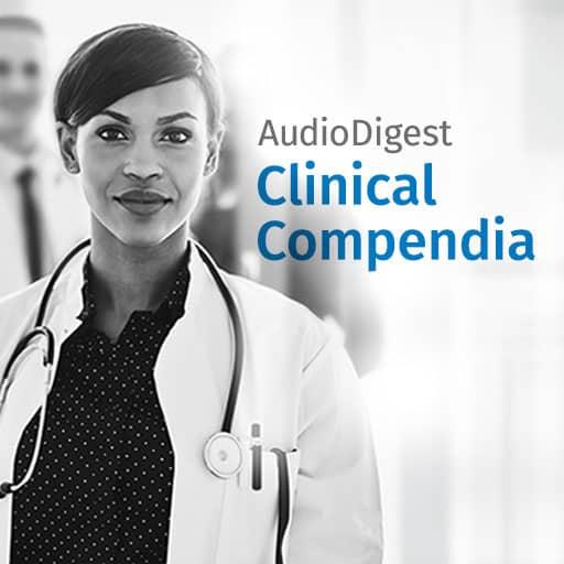 Audio Digest Clinical Compendium: Psychiatry