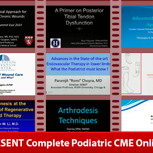 PRESENT Complete Podiatric CME Online