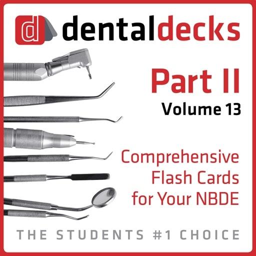 Dental Decks Part II: Volume 13