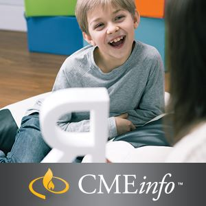 Pediatric Care Series – Diagnosis and Management of Behavior and Development: Oakstone Clinical Update