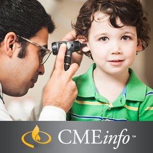 Pediatric Care Series – Otolaryngology: Oakstone – Clinical Update