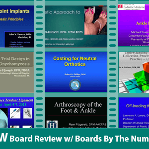 PRESENT Podiatry Board Review w/ Boards By the Numbers