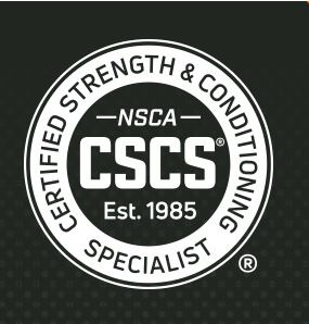 NSCA Certified Strength and Conditioning Specialist (CSCS)